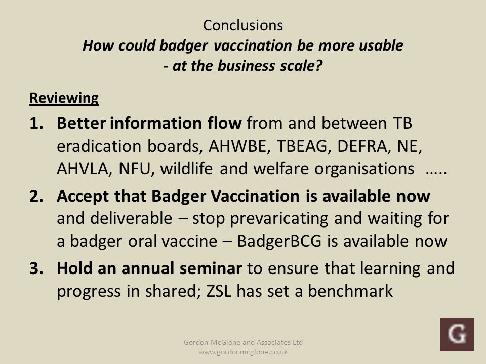 Conclusions How could badger vaccination be more usable - at the business scale.