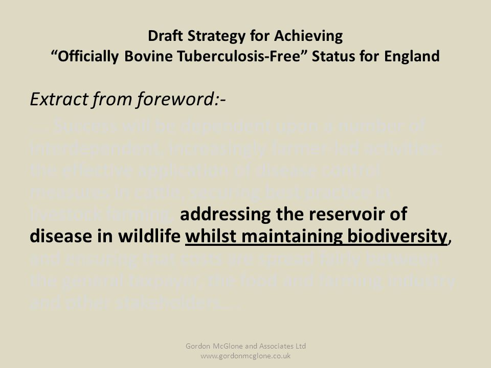 Draft Strategy for Achieving Officially Bovine Tuberculosis-Free Status for England Extract from foreword:- ….