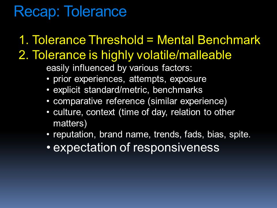 1. Tolerance Threshold = Mental Benchmark 2.