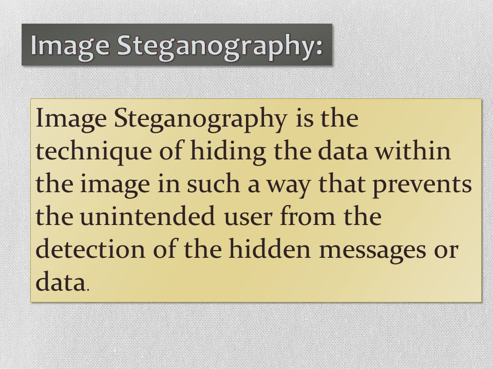 Image Steganography is the technique of hiding the data within the image in such a way that prevents the unintended user from the detection of the hid
