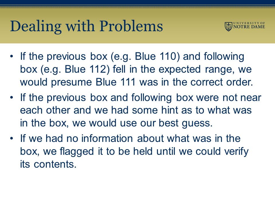 Dealing with Problems If the previous box (e.g. Blue 110) and following box (e.g.