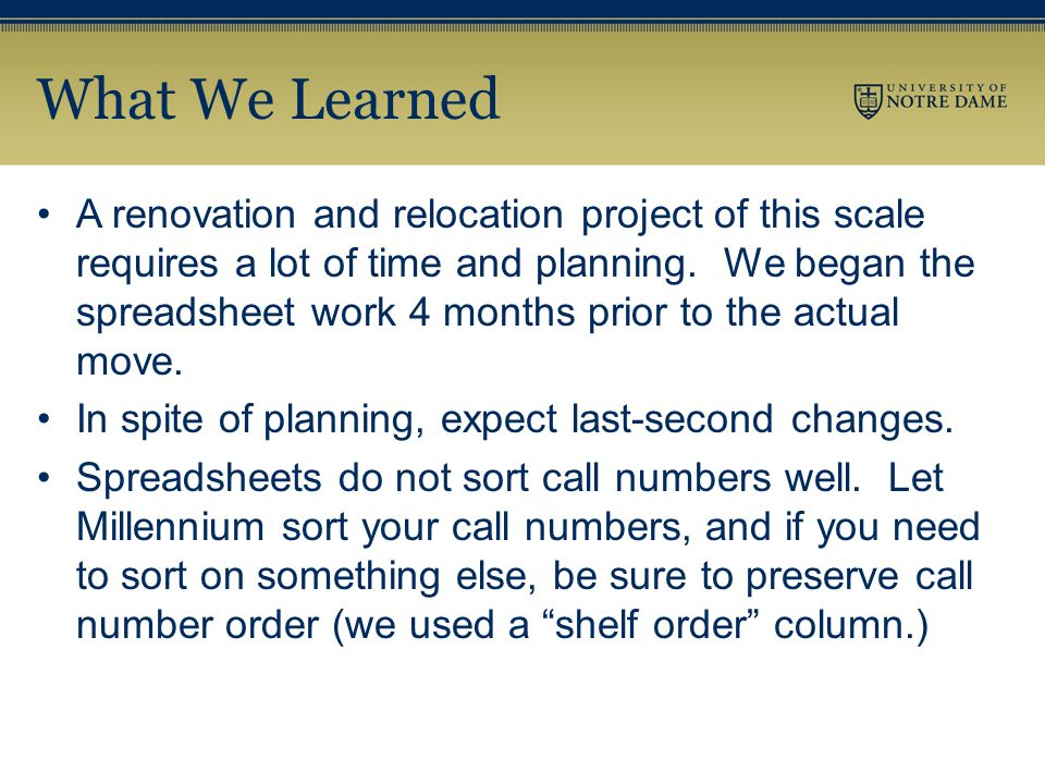 What We Learned A renovation and relocation project of this scale requires a lot of time and planning.