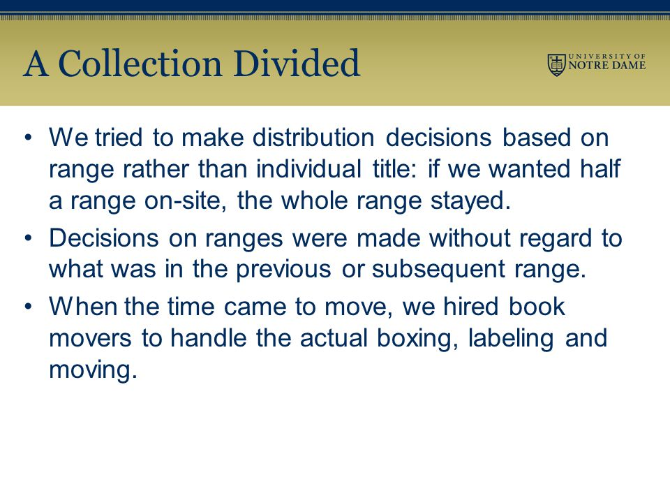 A Collection Divided We tried to make distribution decisions based on range rather than individual title: if we wanted half a range on-site, the whole range stayed.