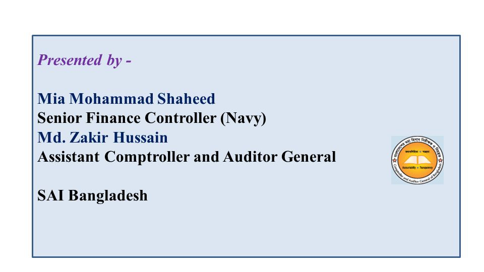 Presented by - Mia Mohammad Shaheed Senior Finance Controller (Navy) Md.