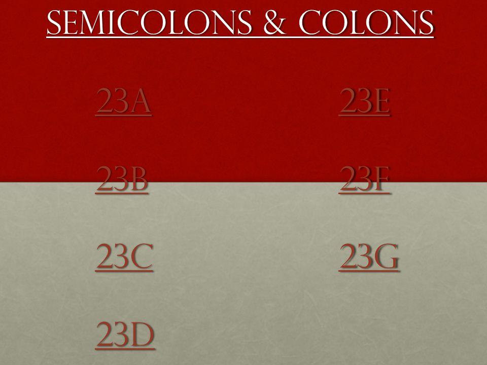 Semicolons & colons 23a23e 23b23f 23c23g 23d 23a23e 23b23f 23c23g 23d 23a23e 23b23f 23c23g 23d