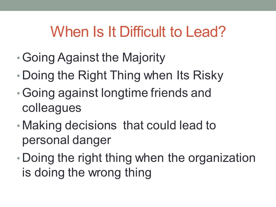 When Is It Difficult to Lead.