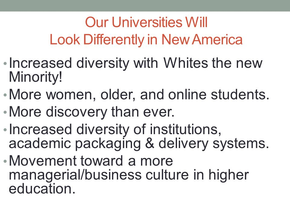 Courageous Leaders Will Be Needed in New America For Personal Success For the US to Remain Competitive For Universities to Remain Competitive