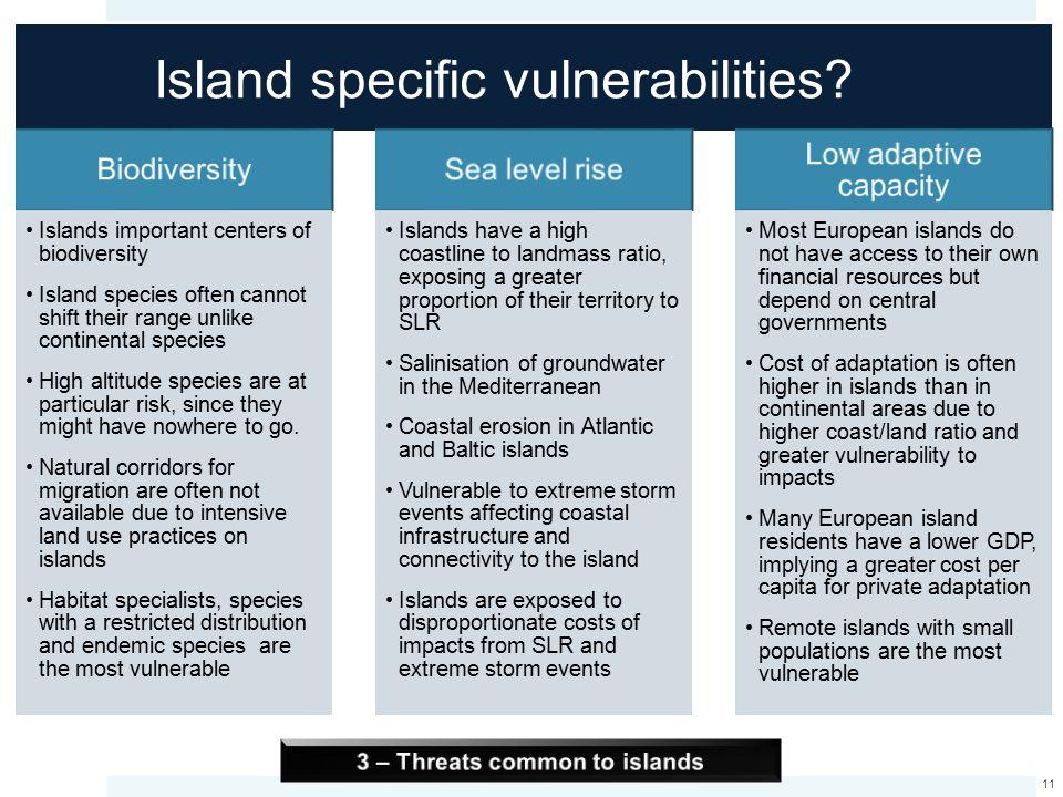Island specific vulnerabilities.