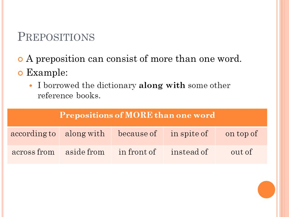 P RONOUNS AFTER PREPOSITIONS Sometimes a preposition will have a compound object consisting of a noun and pronoun.