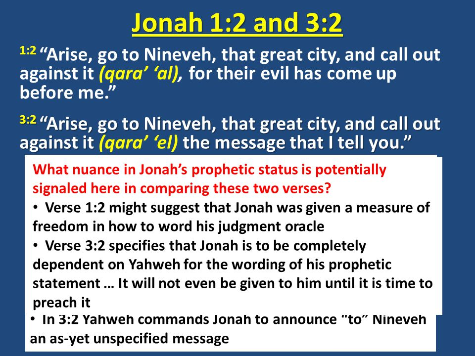 But Jonah rose to flee to Tarshish from the presence of the LORD 1:3a But Jonah rose to flee to Tarshish from the presence of the LORD 3:3a 3:3a So Jonah arose and went to Nineveh, according to the word of the LORD.