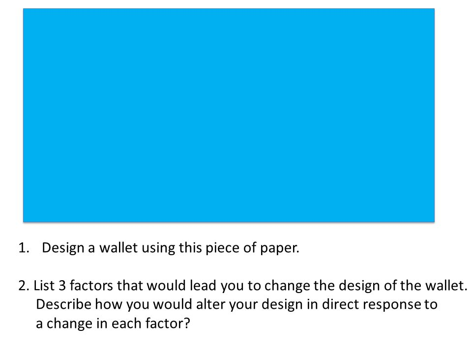 1.Design a wallet using this piece of paper. 2.