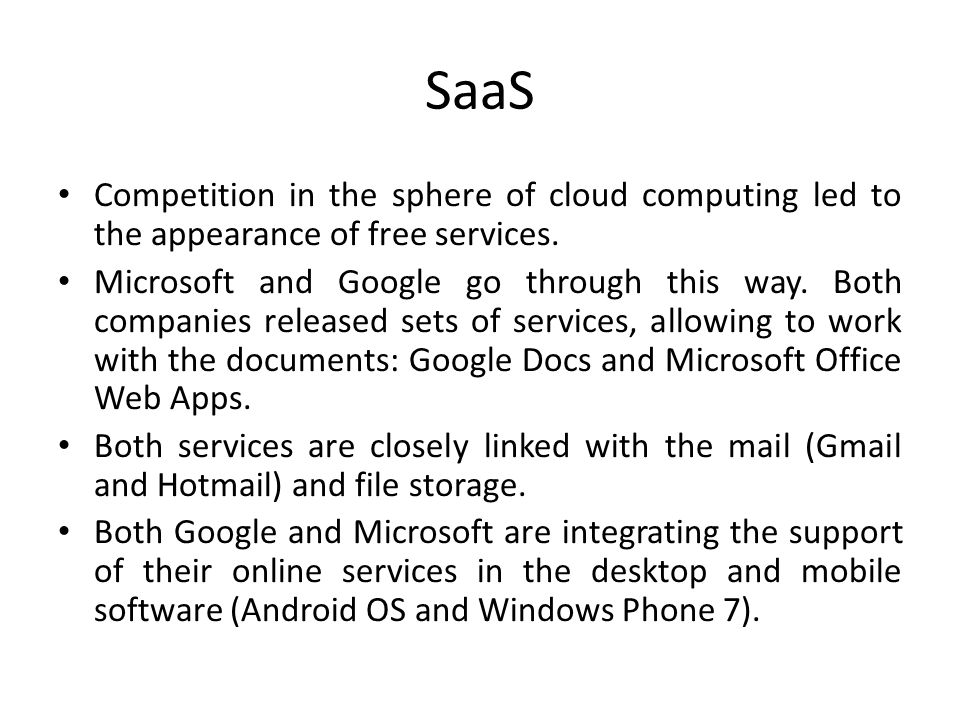 Competition in the sphere of cloud computing led to the appearance of free services.