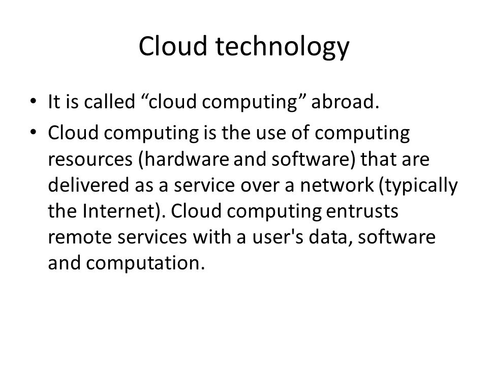 Cloud technology It is called cloud computing abroad.