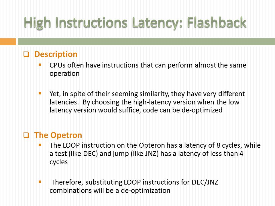  Description  CPUs often have instructions that can perform almost the same operation  Yet, in spite of their seeming similarity, they have very different latencies.