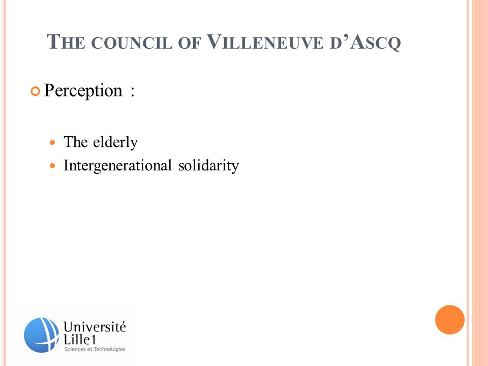 T HE COUNCIL OF V ILLENEUVE D 'A SCQ Perception : The elderly Intergenerational solidarity