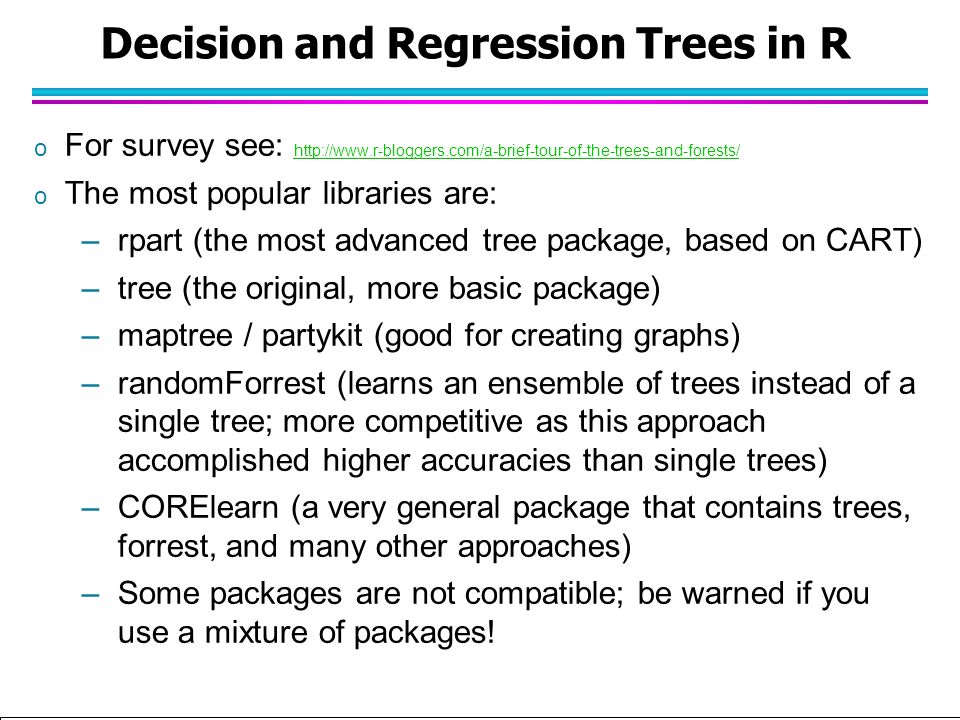 Tan,Steinbach, Kumar Introduction to Classification (with major additions/modifications by Ch. Eick) 10/1/2012 Decision and Regression Trees in R o Fo