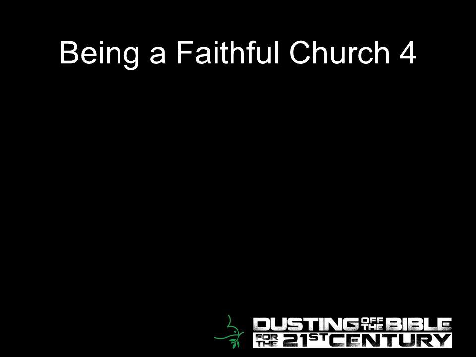 5 Being a Faithful Church 4