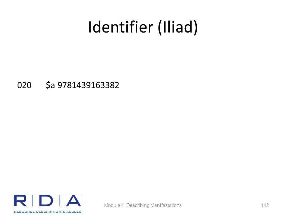 Identifier (Iliad) 020$a 9781439163382 Module 4. Describing Manifestations142