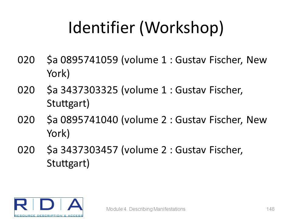 Identifier (Workshop) 020$a 0895741059 (volume 1 : Gustav Fischer, New York) 020$a 3437303325 (volume 1 : Gustav Fischer, Stuttgart) 020$a 0895741040 (volume 2 : Gustav Fischer, New York) 020$a 3437303457 (volume 2 : Gustav Fischer, Stuttgart) Module 4.
