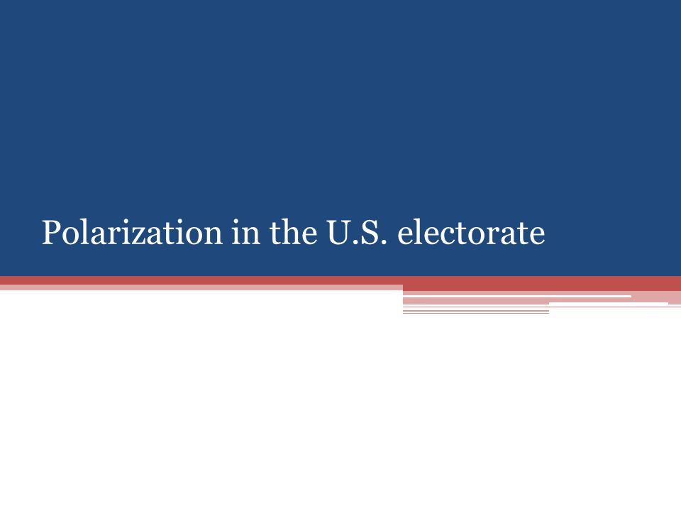 Polarization in the U.S. electorate