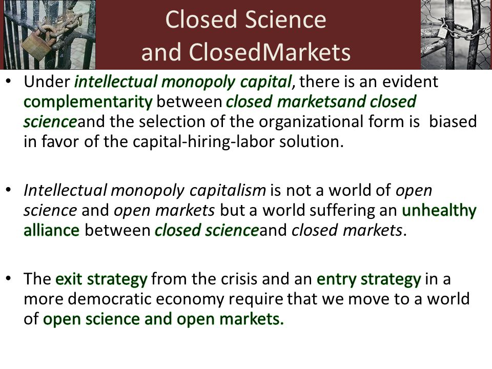 Closed Science and ClosedMarkets