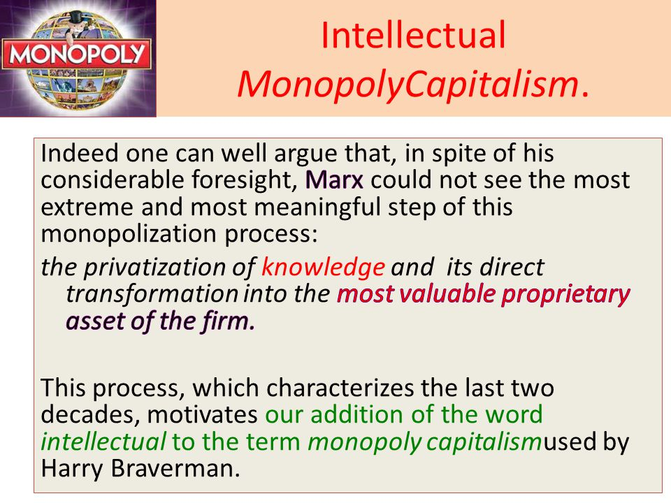 Intellectual MonopolyCapitalism.