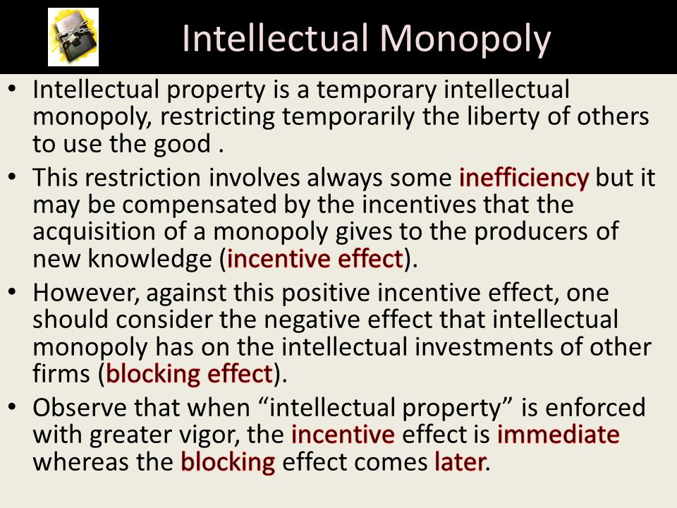 Privatization of knowledge and intellectualmonopoly