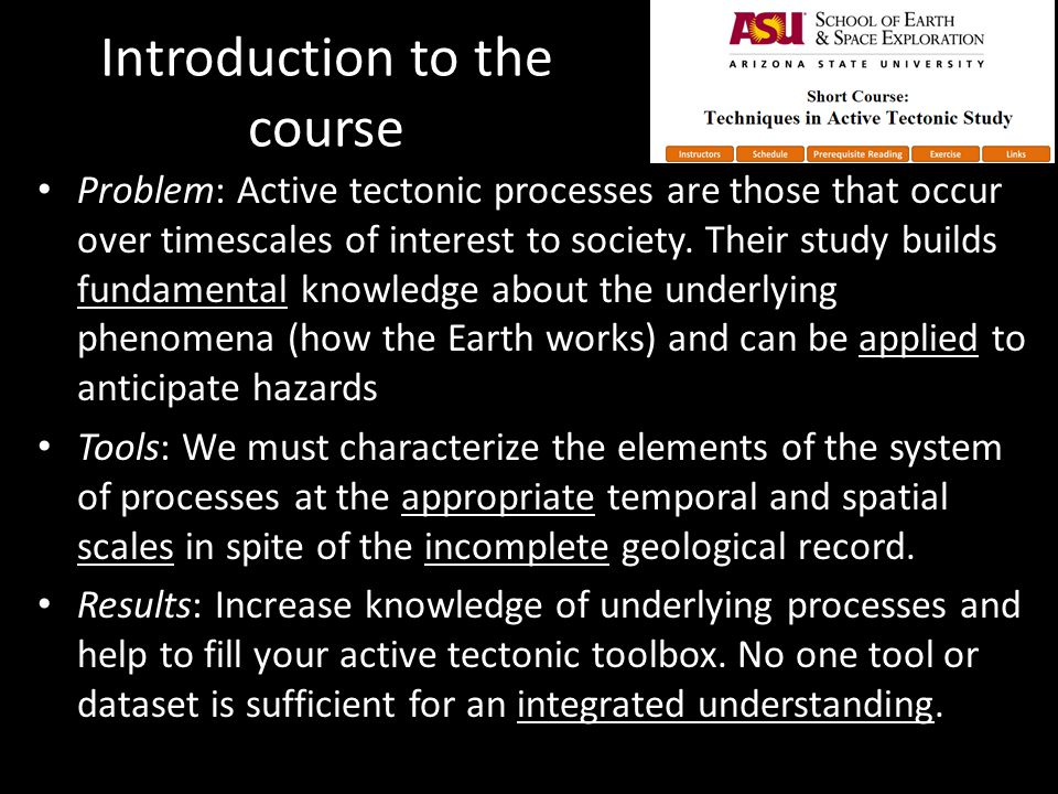 Introduction to the course Problem: Active tectonic processes are those that occur over timescales of interest to society.