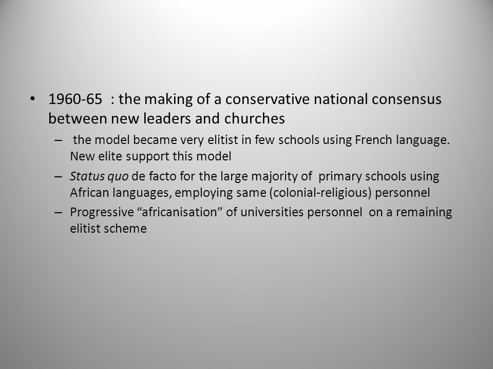 1960-65 : the making of a conservative national consensus between new leaders and churches – the model became very elitist in few schools using French