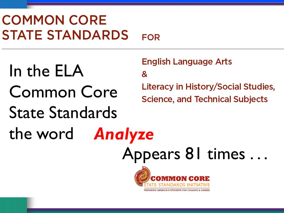 Analyze In the ELA Common Core State Standards the word Appears 81 times...