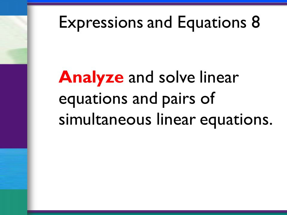 Analyze and solve linear equations and pairs of simultaneous linear equations.