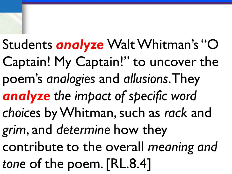 Analyze Students analyze Walt Whitman's O Captain.