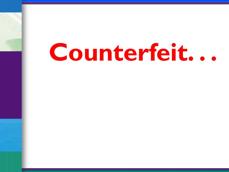 Counterfeit...