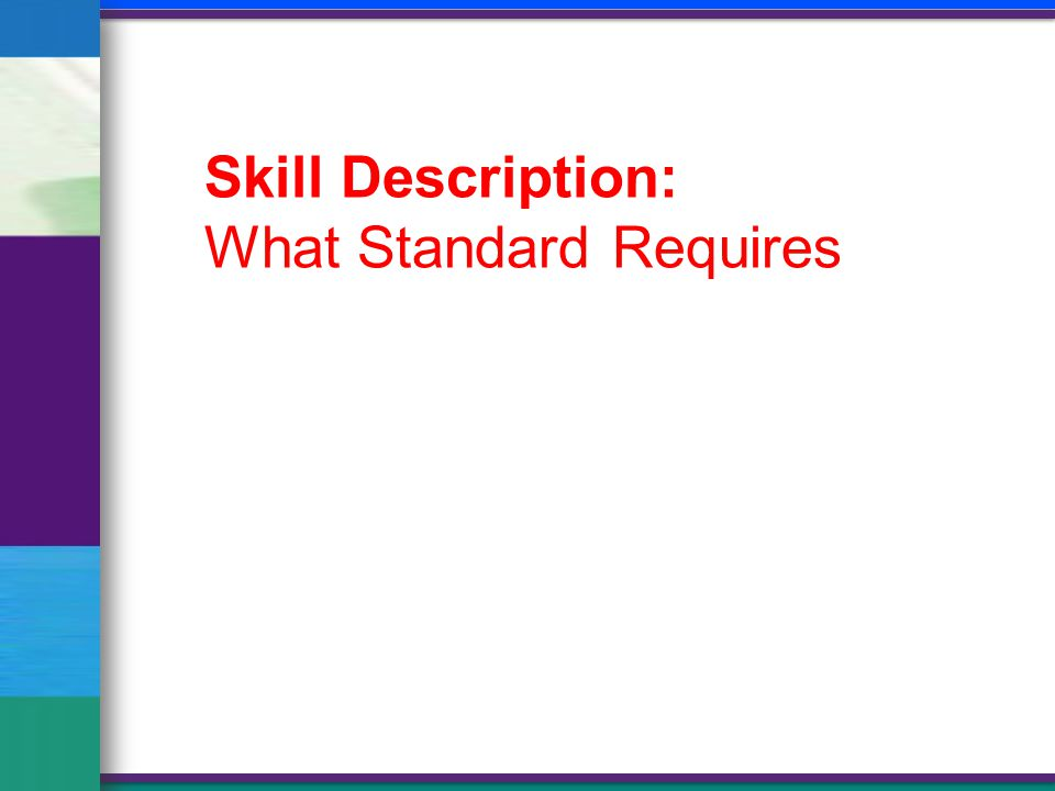Skill Description: What Standard Requires