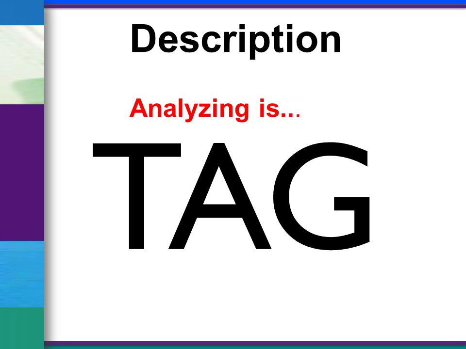 Description Analyzing is... TAG