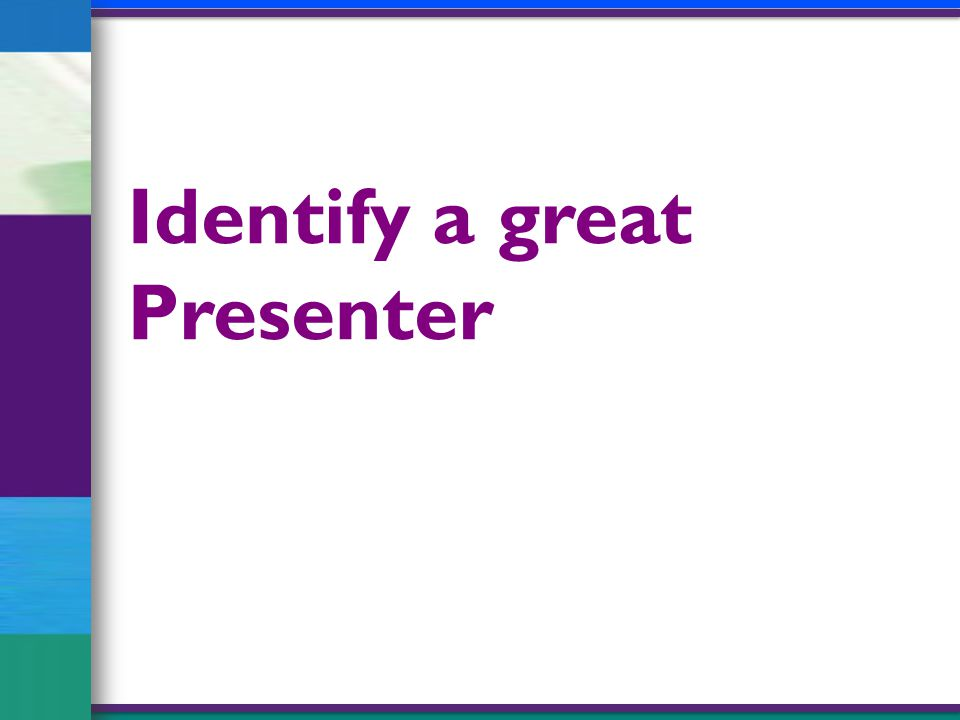 Identify a great Presenter