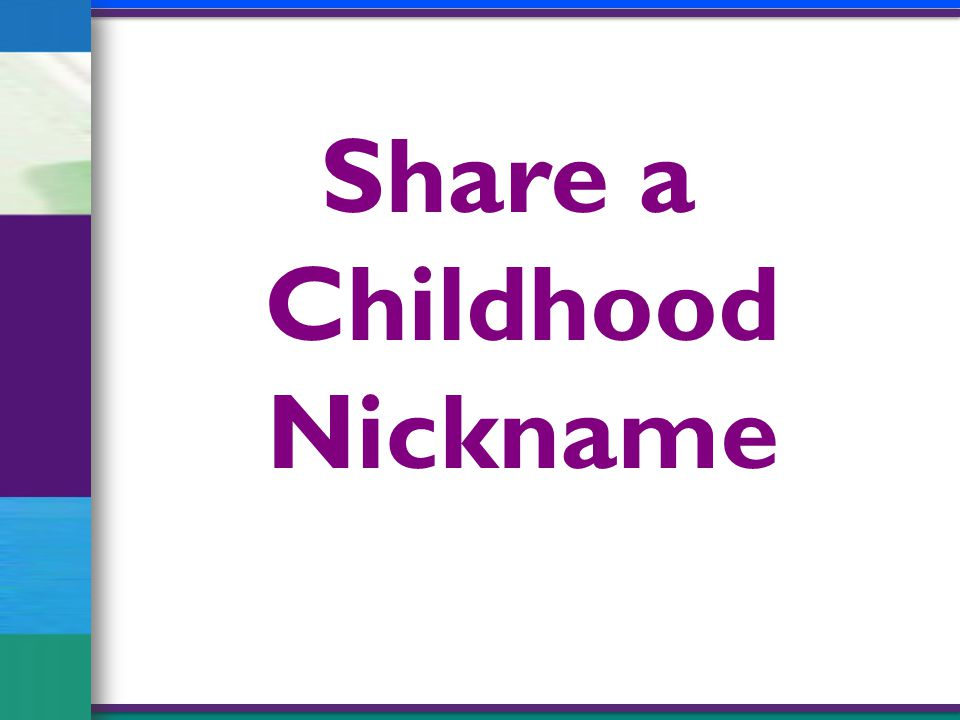 Share a Childhood Nickname