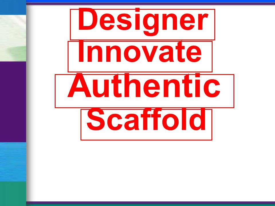 Designer Innovate Authentic Scaffold