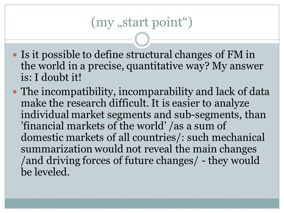 "(my ""start point ) Is it possible to define structural changes of FM in the world in a precise, quantitative way."