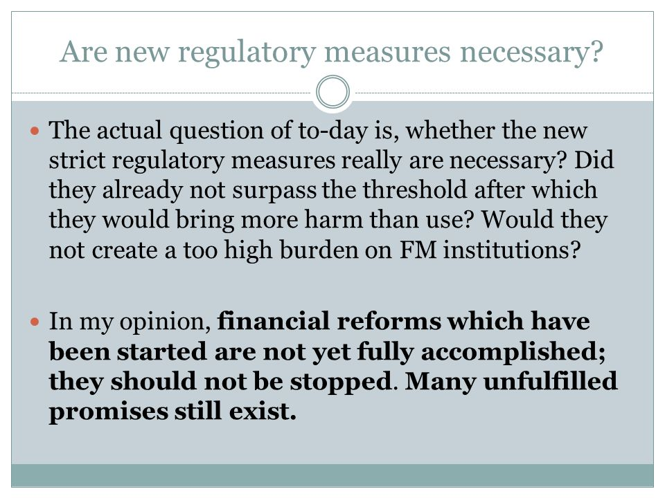 Are new regulatory measures necessary.
