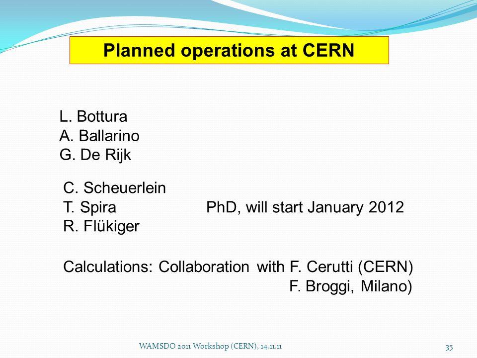 WAMSDO 2011 Workshop (CERN), 14.11.1135 Planned operations at CERN C.