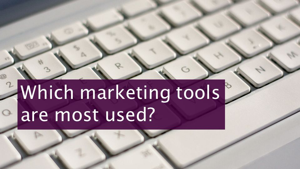 Which marketing tools are most used