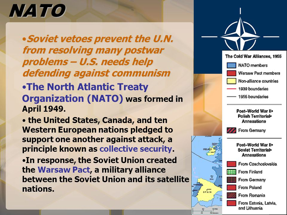 NATO Soviet vetoes prevent the U.N. from resolving many postwar problems – U.S. needs help defending against communismSoviet vetoes prevent the U.N. f