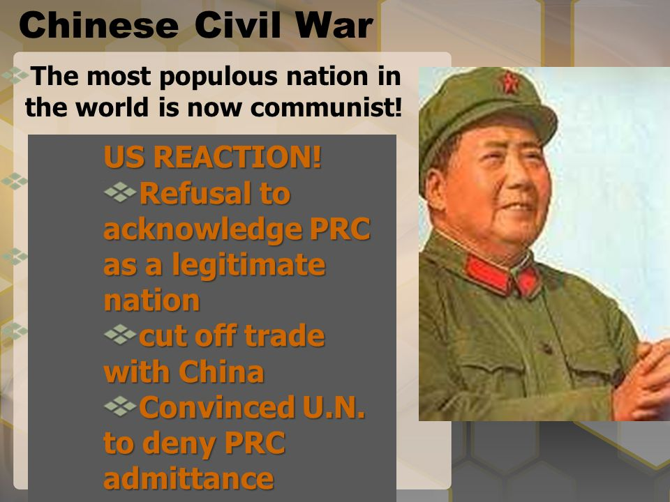 Chinese Civil War The most populous nation in the world is now communist! Who's fault was it? Did we do enough? Was containment working? US REACTION!