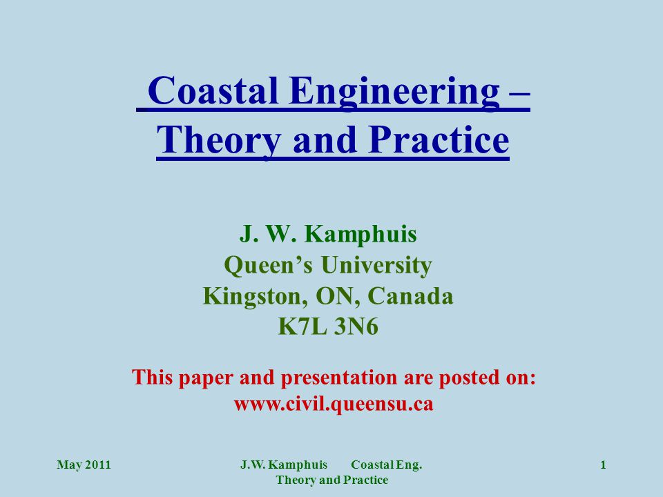 J.W. Kamphuis Coastal Eng. Theory and Practice 1 Coastal Engineering – Theory and Practice J.