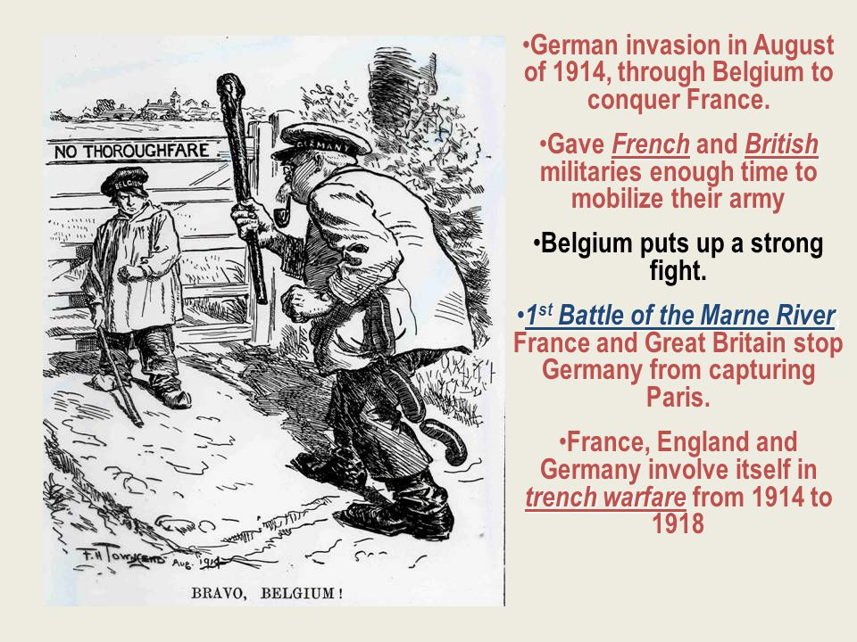 German invasion in August of 1914, through Belgium to conquer France. FrenchBritish Gave French and British militaries enough time to mobilize their a