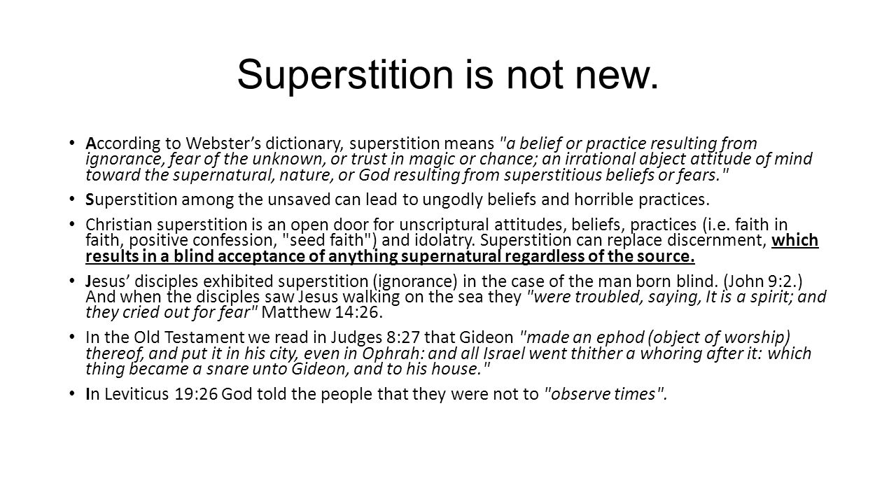 Superstition is not new.