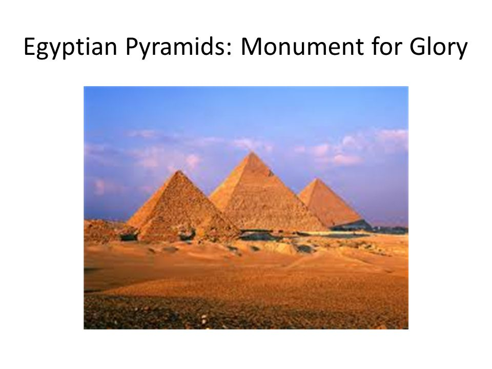 Egyptian Pyramids: Monument for Glory