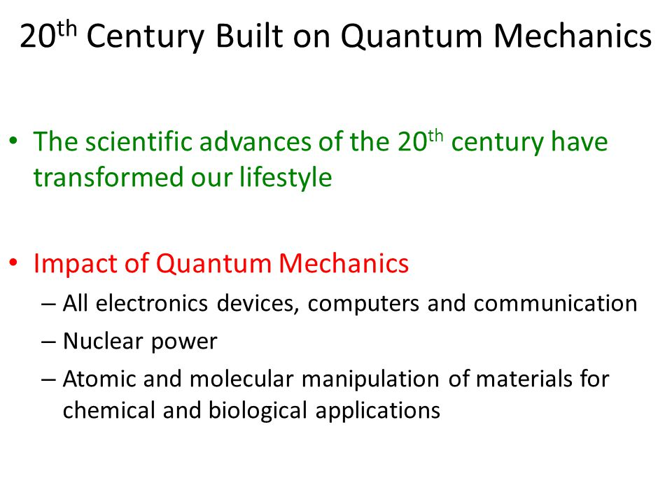 Conceptual Problem in Quantum Mechanics In spite of its success, a self-consistent quantum mechanical theory of matter and forces has a huge missing link – the theory requires all fundamental particles to have exactly zero mass The non-zero electron mass cannot be understood – and yet the electron mass defines the size of the atom and physical and chemical properties of all substances