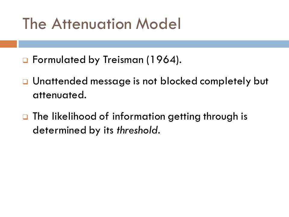 The Attenuation Model  Formulated by Treisman (1964).